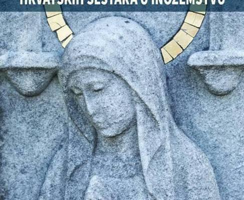 Miris zavičaja: Apostolsko djelovanje hrvatskih sestara u inozemstvu
